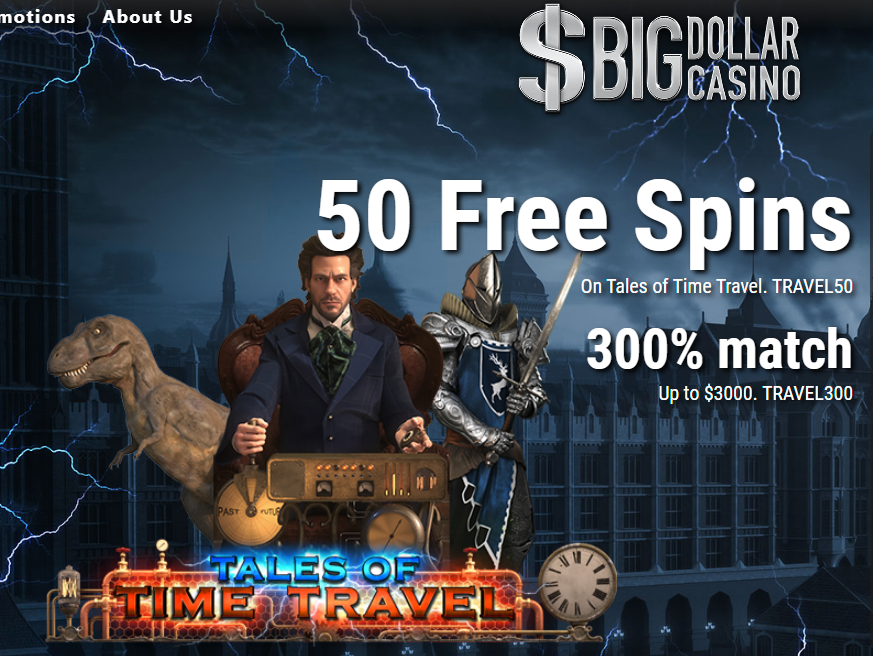 Big Dollar 50 Free Spins On Tales Of Time Travel Slot No Deposit